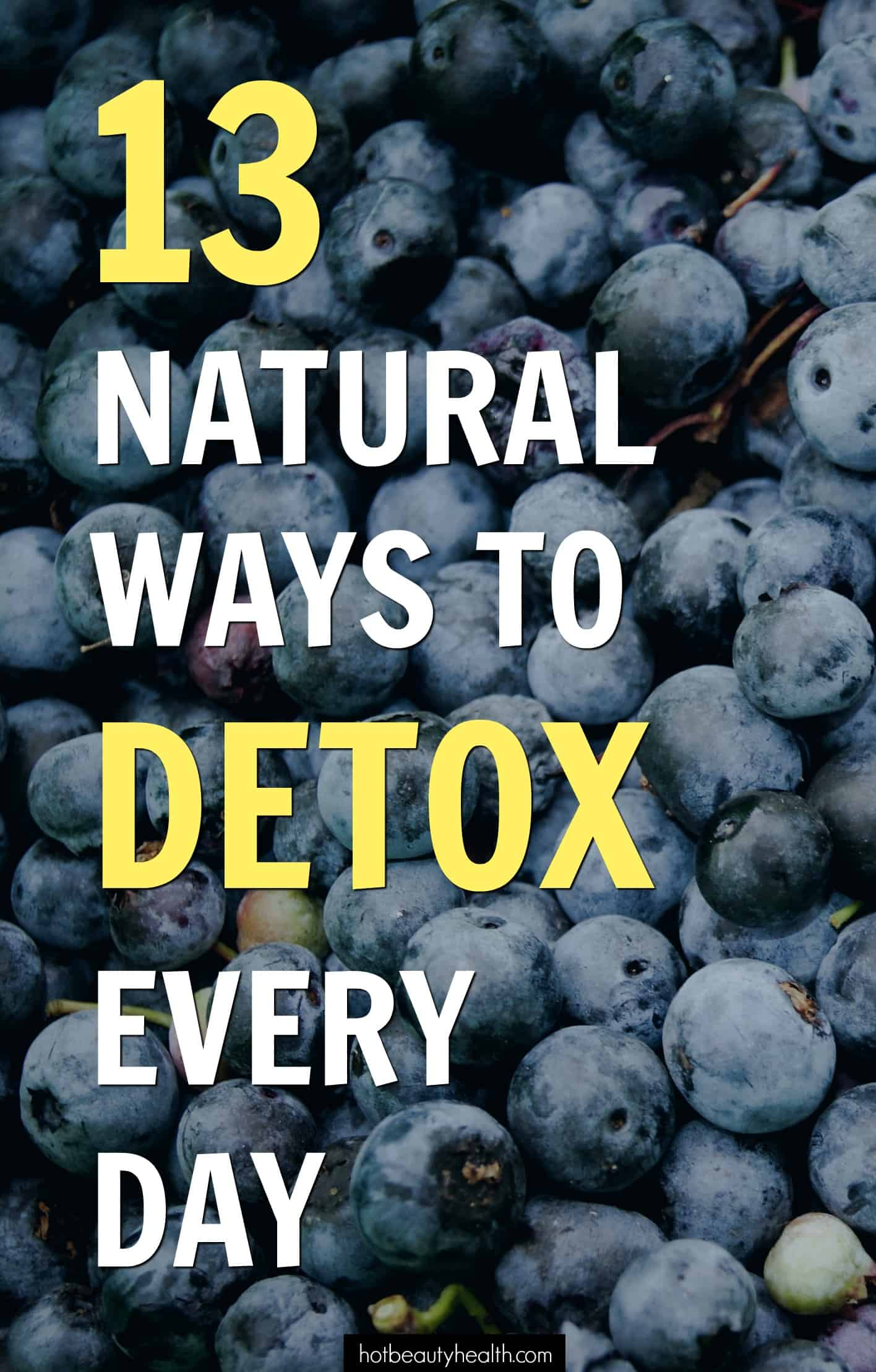 13 natural ways to detox your body every day! | Easy, healthy tips to improve your overall health and well being as well as as reach your weight loss and fitness goals.