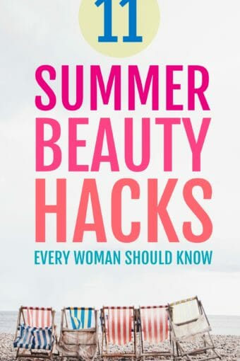 11 Summer Beauty Hacks Every Woman Should Know